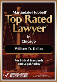 Martindale Hubbel Top Rated Lawyer in Chicago, William D. Dallas, for ethical standards and legal ability